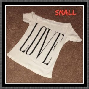"Tops - NWOT❤️""LOVE"" Shirt SMALL"